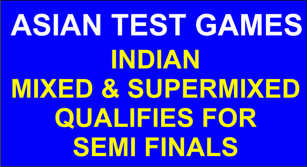 AsianTest Games Update: Indian Mixed and SuperMixed Qualifies ; Men narrowly miss